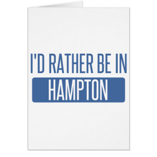 Eu preferencialmente estaria em Hampton Cartão Comemorativo