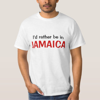 Eu preferencialmente estaria em Jamaica T-shirts