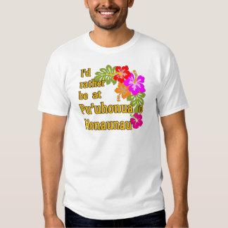 Eu preferencialmente estaria em Pu'uhonua o Camisetas