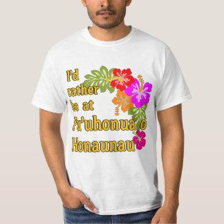 Eu preferencialmente estaria em Pu'uhonua o T-shirt