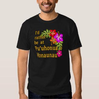 Eu preferencialmente estaria em Pu'uhonua o T-shirts