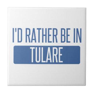 Eu preferencialmente estaria em Tulare