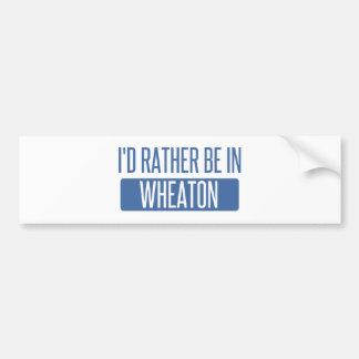 Eu preferencialmente estaria em Wheaton Adesivo Para Carro
