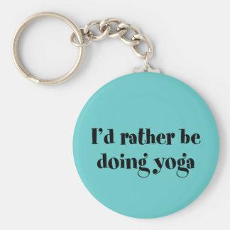 Eu preferencialmente estaria fazendo a ioga chaveiro