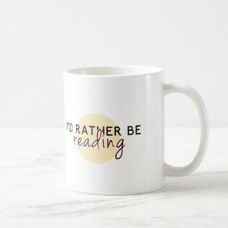 Eu preferencialmente estaria lendo - para caneca de café