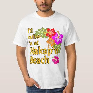 Eu preferencialmente estaria na praia de Makap'u, Camiseta