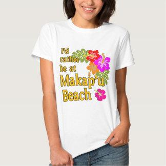Eu preferencialmente estaria na praia de Makap'u, T-shirt