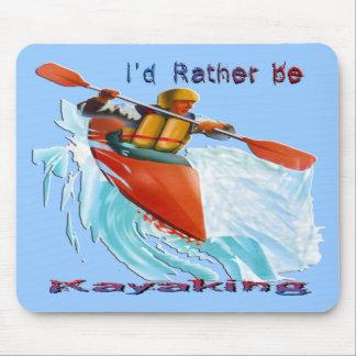 Eu preferencialmente seria 2 Kayaking Mouse Pad