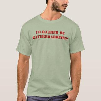 Eu preferencialmente seria WATERBOARDING!!! Camiseta