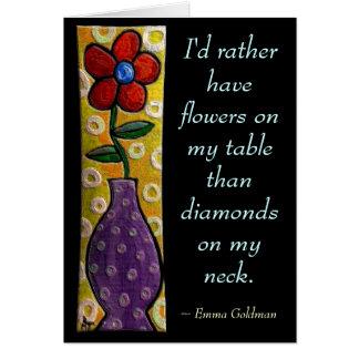 Eu preferencialmente teria flores… - Cartão