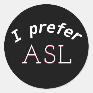 Eu prefiro a etiqueta do ASL