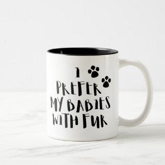 Eu prefiro meus bebês com a caneca de café bonito