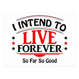 Eu pretendo viver para sempre, até agora tão bom cartão postal