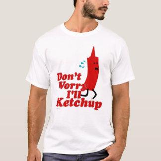 Eu provérbio engraçado da ketchup camiseta