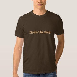 Eu quebrei a Molde-T-Camisa T-shirt