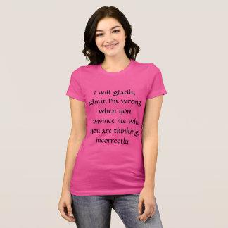 Eu QUEREREI ADMITO - MULHERES Camiseta