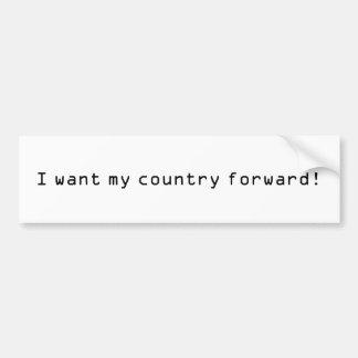 Eu quero meu país para a frente! adesivo para carro