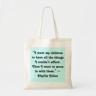 """""""Eu quero minhas crianças ter todas as coisas mim  Sacola Tote Budget"""