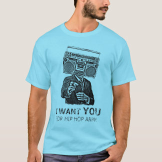 Eu quero-o para o exército do hip-hop camiseta