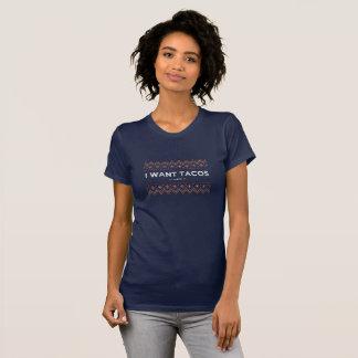 Eu quero o tacos, camisa sempre engraçada