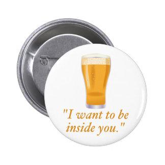 Eu quero ser dentro de você - cerveja bóton redondo 5.08cm