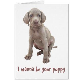 Eu quero ser seu filhote de cachorro cartão