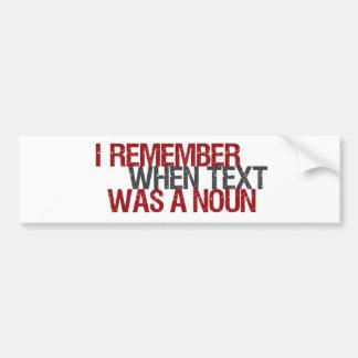 Eu recordo quando o texto era um substantivo adesivo para carro
