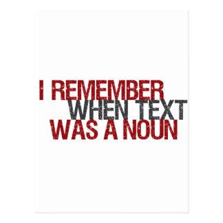 Eu recordo quando o texto era um substantivo cartão postal