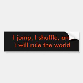 Eu salto, eu baralho, e eu ordenarei o mundo adesivo para carro