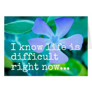 Eu sei que a vida é agora CARTÃO difícil