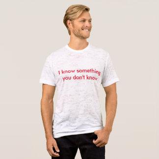 Eu sei que algo você não sabe a camisa