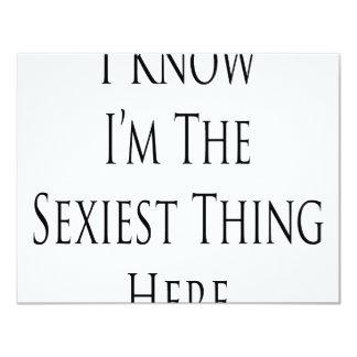"""Eu sei que eu sou a coisa a mais """"sexy"""" aqui convite personalizado"""