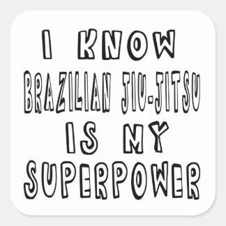 Eu sei que o brasileiro Jiu-Jitsu é minha superpot Adesivos Quadrados