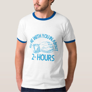 Eu serei com você em 2hrs camiseta