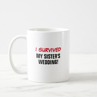 Eu sobrevivi ao casamento da minha irmã caneca