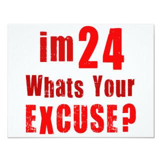 Eu sou 24, o que sou sua desculpa? Aniversário Convite Personalizado