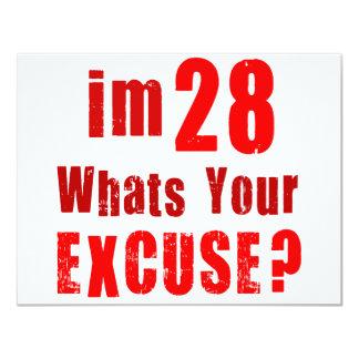 Eu sou 28, o que sou sua desculpa? Aniversário Convite Personalizados
