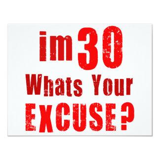 Eu sou 30, o que sou sua desculpa? Aniversário Convites Personalizado