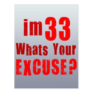 Eu sou 33, o que sou sua desculpa? Aniversário Cartão Postal