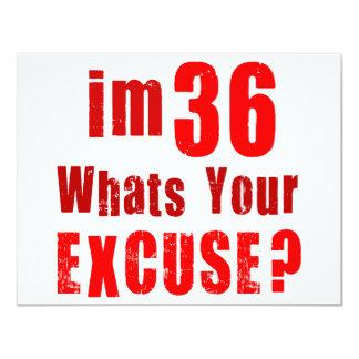 Eu sou 36, o que sou sua desculpa? Aniversário Convite