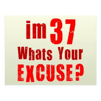 Eu sou 37, o que sou sua desculpa? Aniversário Cartoes Postais