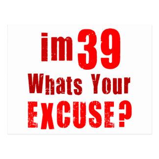 Eu sou 39, o que sou sua desculpa? Aniversário Cartoes Postais