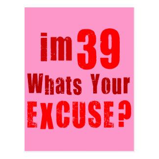 Eu sou 39, o que sou sua desculpa? Aniversário Cartões Postais