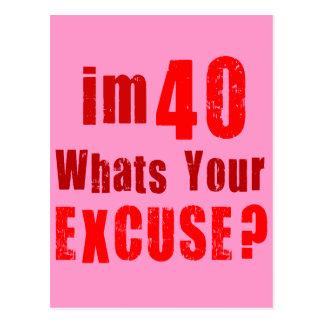 Eu sou 40, o que sou sua desculpa? Aniversário Cartões Postais
