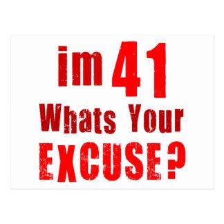 Eu sou 41, o que sou sua desculpa? Aniversário Cartao Postal