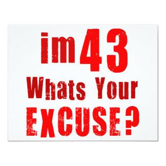 Eu sou 43, o que sou sua desculpa? Aniversário Convite