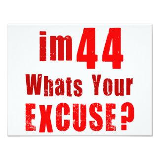 Eu sou 44, o que sou sua desculpa? Aniversário Convite