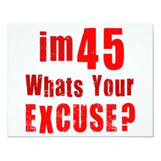 Eu sou 45, o que sou sua desculpa? Aniversário Convite Personalizado
