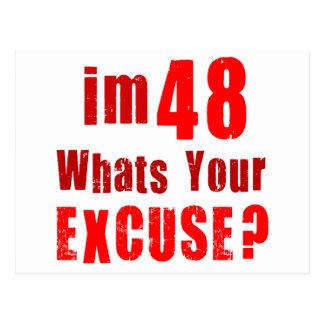 Eu sou 48, o que sou sua desculpa? Aniversário Cartao Postal