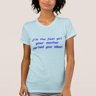 Eu sou a menina que rápida sua mãe o advertiu tshirts